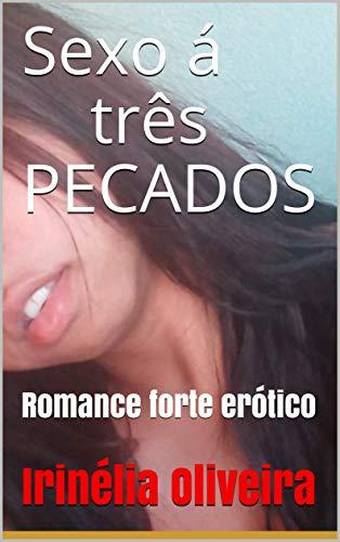 Sexo á três PECADOS: Romance forte erótico (Portuguese Edition ...