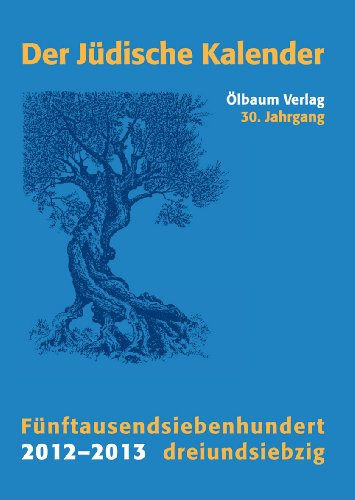 Jüdischer Kalender/2012-2013 (5773)/30. Jahrgang. Fünftausendsiebenhundertdreiundsiebzig
