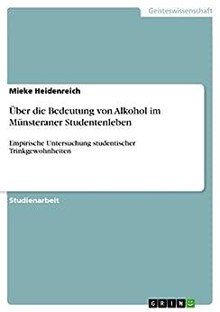 Über die Bedeutung von Alkohol im Münsteraner Studentenleben: Empirische Untersuchung studentischer Trinkgewohnheiten