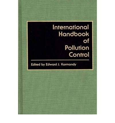 By Edward Kormandy ; Edward J Kormondy ( Author ) [ International Handbook of Pollution Control By Feb-1989 Hardcover