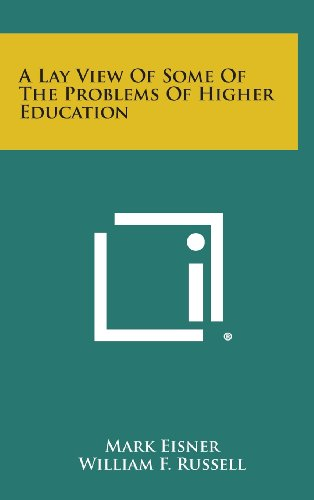 A Lay View of Some of the Problems of Higher Education