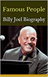 Famous People: Billy Joel Biography (English Edition)