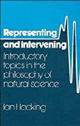 Representing and Intervening: Introductory Topics in the Philosophy of Natural Science by Ian Hacking (1983-10-20)
