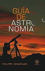 Guia de astronomia/ Guide Of Astronomy
