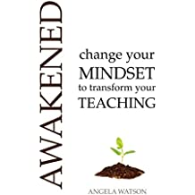 Awakened: Change Your Mindset to Transform Your Teaching (English Edition)