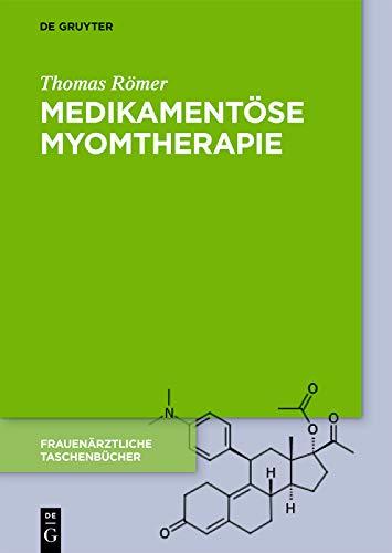 Medikamentöse Myomtherapie (Frauenärztliche Taschenbücher)
