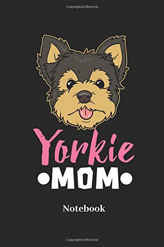 Yorkie Mom Notebook: Lined journal for dog, pet and yorkshire terrier fans - paperback, diary gift for men, women and children