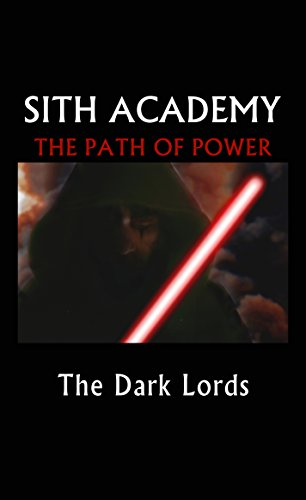 Sith Academy: The Path of  Power (The Nine Echelons of Sith Mastery) (Volume 1)
