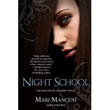 Night School (A Blood Coven Vampire Novel) by Mari Mancusi (2011-01-04)