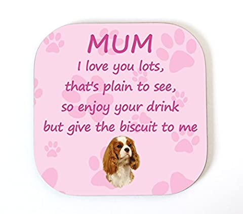 Cavalier King Charles Spaniel Blenheim 'I Love You Mum' Coaster Fun Poem Novelty Gift FROM THE DOG by Starprint Sublimation
