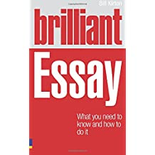 Brilliant Essay:What you need to know and how to do it