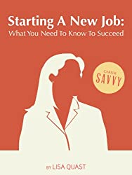 Starting A New Job: What You Need To Know To Succeed (Career Savvy) (English Edition)