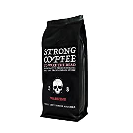 Strong Coffee To Wake The Dead