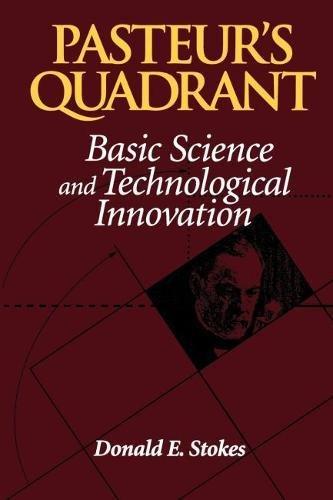 Pasteur's Quadrant: Basic Science and Technological Innovation por Donald E. Stokes