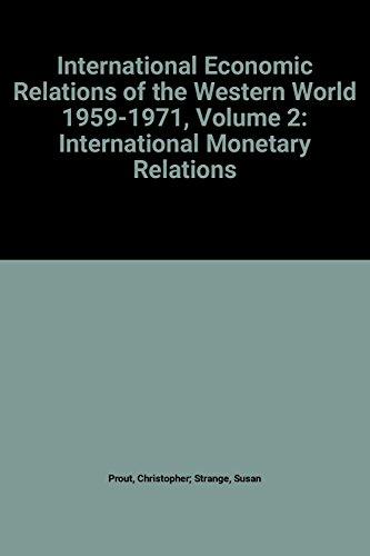 International Economic Relations of the Western World 1959-1971, Volume 2: International Monetary Relations
