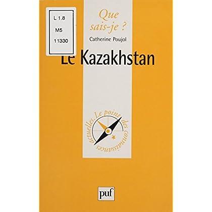 Le Kazakhstan (Que sais-je ? t. 3520)