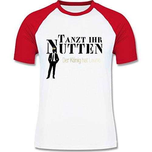 JGA Junggesellenabschied - Tanzt ihr Nutten, der König hat Laune - zweifarbiges Baseballshirt für Männer Weiß/Rot