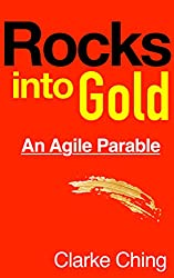 Rocks Into Gold: An Agile Parable