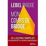 Mon cours de bridge : Pour tous