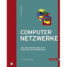 Computernetzwerke. Von den Grundlagen zur Funktion und Anwendung