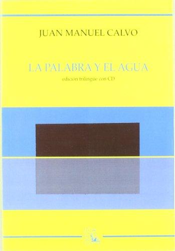 La palabra y el agua (Poesía) por Juan Manuel Calvo