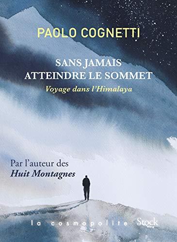 Sans jamais atteindre le sommet par  Paolo Cognetti