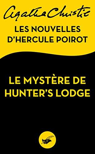 Le Mystère de Hunter's Lodge : Les nouvelles d'Hercule Poirot (Masque Christie) par Agatha Christie