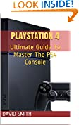 #10: PlayStation 4: Ultimate Guide To Master The PS4 Console