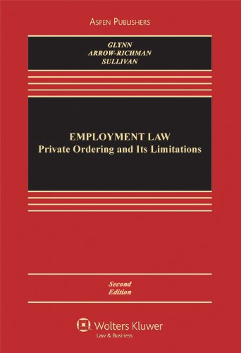 Employment Law: Private Ordering and Its Limitations, Second Edition (Aspen Casebook)