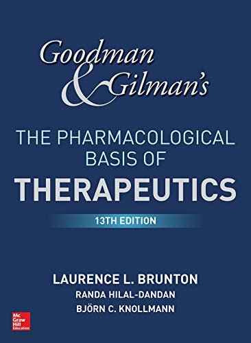 "Goodman and Gilman's The Pharmacological Basis of Therapeutics, 13th Edition (Goodman and Gilman""S the Pharmacological Basis of Therapeutics) (English Edition)"