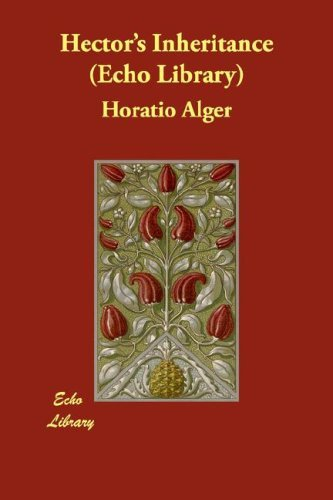 Hector's Inheritance (Echo Library) by Horatio Alger (2007-10-15)