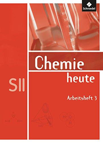 Chemie heute SII - Allgemeine Ausgabe 2009: Arbeitsheft 3