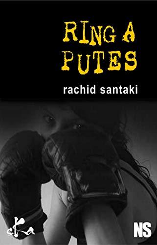 Ring à putes (Noire Sœur) par Rachid Santaki