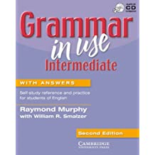 Grammar in Use Intermediate. Student's Book with Answers.