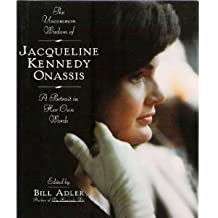 The Uncommon Wisdom Of Jacqueline Kennedy Onassis: A Portrait in Her Own Words by Bill Adler (1994-11-10)