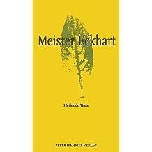 Meister Eckhart: HeilendeTexte