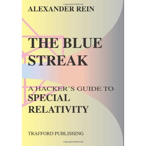 The Blue Streak: A Hacker's Guide to Special Relativity by Rein, Alexander (2006) Paperback