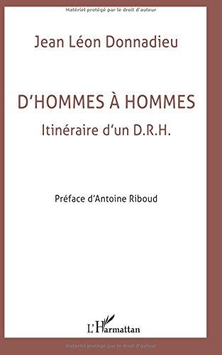 D'hommes à hommes. Itinéraire d'un DRH par Jean Léon Donnadieu