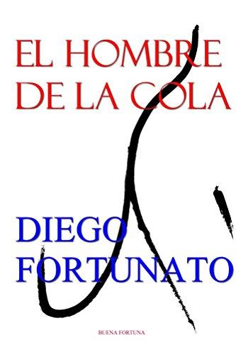 El hombre de la cola eBook: Diego Fortunato: Amazon.es: Tienda Kindle
