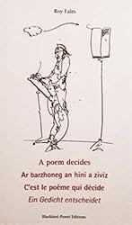 A Poem Decides (English): Ar Barzhoneg an Hini a Ziviz (Breton); c'Est le Poeme Qui Decide (French); Ein Gedicht Entscheidet (German)