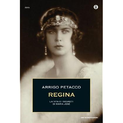 Regina: La Vita E I Segreti Di Maria José (Oscar Storia Vol. 176)