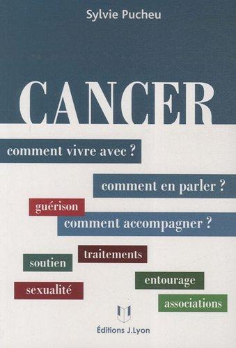 Cancer : comment vivre avec, en parler, accompagner