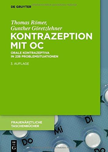 Kontrazeption mit OC: Orale Kontrazeptiva in 238 Problemsituationen (Frauenärztliche Taschenbücher)