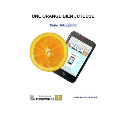 Une Orange bien juteuse