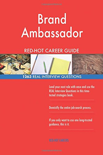 Brand Ambassador RED-HOT Career Guide; 1263 REAL Interview Questions