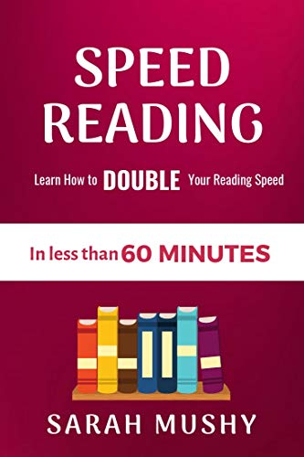 Speed Reading: Learn How to Double Your Reading Speed in less than 60 Minutes (English Edition)