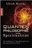 Quantenphilosophie und Spiritualität - Der Schlüssel zu den Geheimnissen des menschlichen Seins ( 10. Mai 2011 )