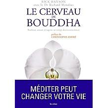 Le cerveau de Bouddha : Bonheur, amour et sagesse au temps de neurosciences