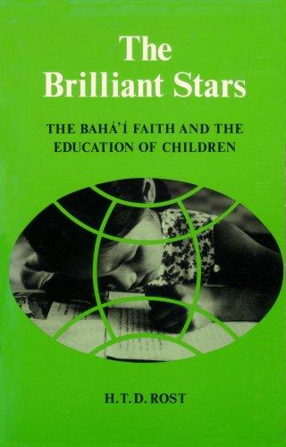 Brilliant Stars: The Baha'i Faith and the Education of Children por T. Rost