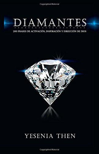 Diamantes: 200 frases de activación, inspiración, y dirección de Dios por Yesenia Then